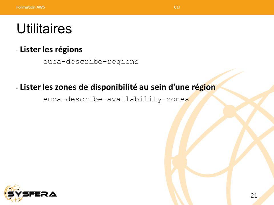 Utilitaires • Lister les régions euca-describe-regions • Lister les zones de disponibilité au sein d'une région euca-describe-availability-zones Forma