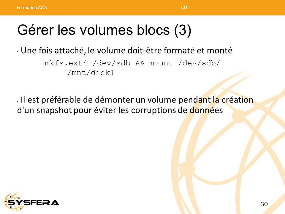 Gérer les volumes blocs (3) • Une fois attaché, le volume doit-être formaté et monté mkfs.ext4 /dev/sdb && mount /dev/sdb/ /mnt/disk1 • Il est préféra