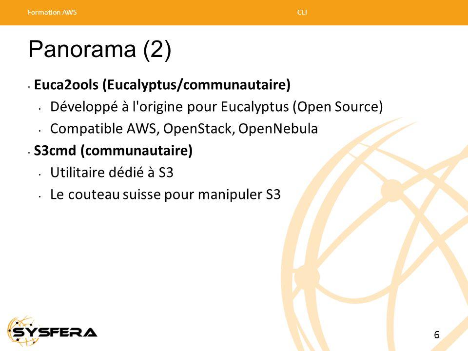 Panorama (2) • Euca2ools (Eucalyptus/communautaire) • Développé à l'origine pour Eucalyptus (Open Source) • Compatible AWS, OpenStack, OpenNebula • S3