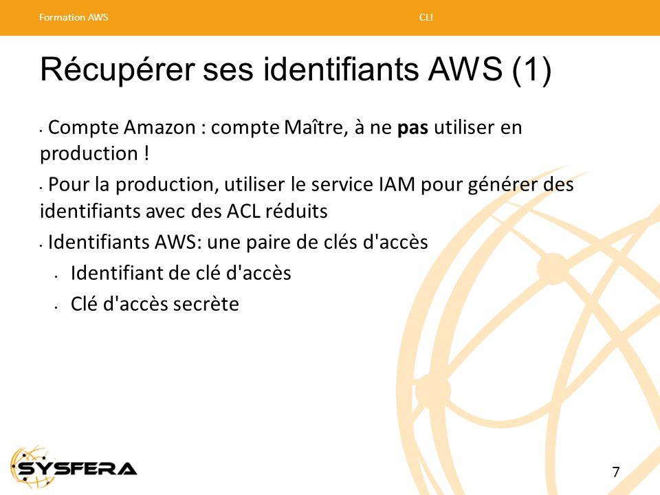 Récupérer ses identifiants AWS (1) • Compte Amazon : compte Maître, à ne pas utiliser en production ! • Pour la production, utiliser le service IAM po