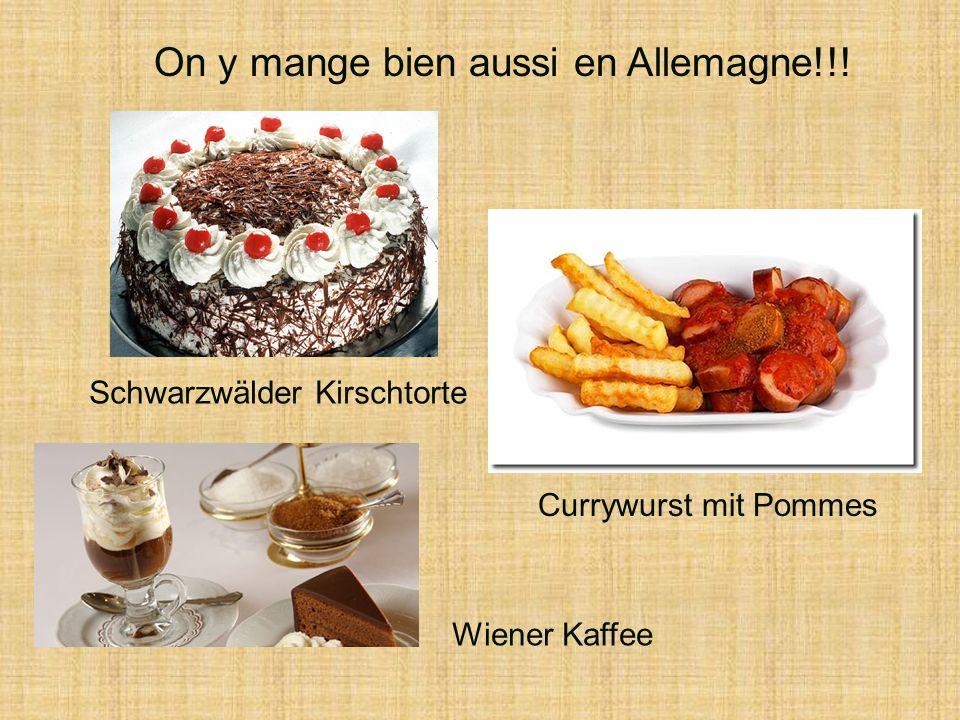 On y mange bien aussi en Allemagne!!! Schwarzwälder Kirschtorte Currywurst mit Pommes Wiener Kaffee