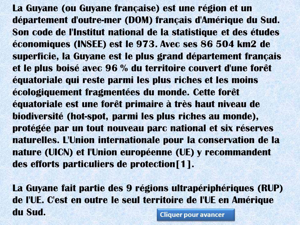 La Guyane (ou Guyane française) est une région et un département d outre-mer (DOM) français d Amérique du Sud.