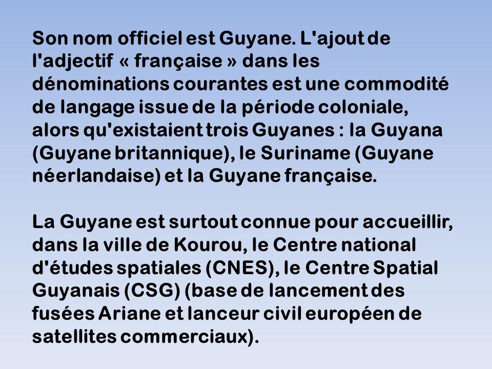 Son nom officiel est Guyane.