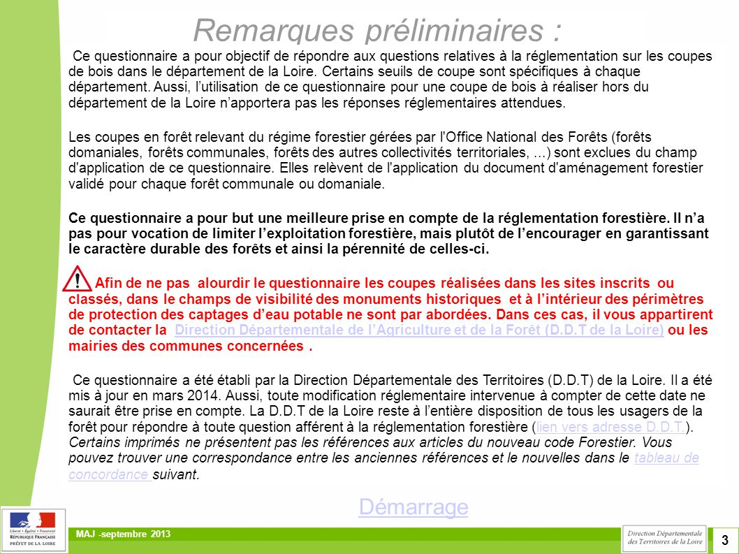 3 MAJ -septembre 2013 Remarques préliminaires : Ce questionnaire a pour objectif de répondre aux questions relatives à la réglementation sur les coupes de bois dans le département de la Loire.