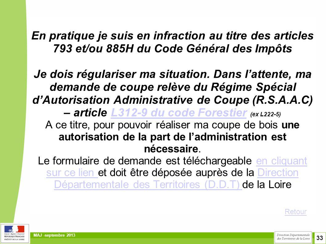 33 MAJ -septembre 2013 En pratique je suis en infraction au titre des articles 793 et/ou 885H du Code Général des Impôts Je dois régulariser ma situation.