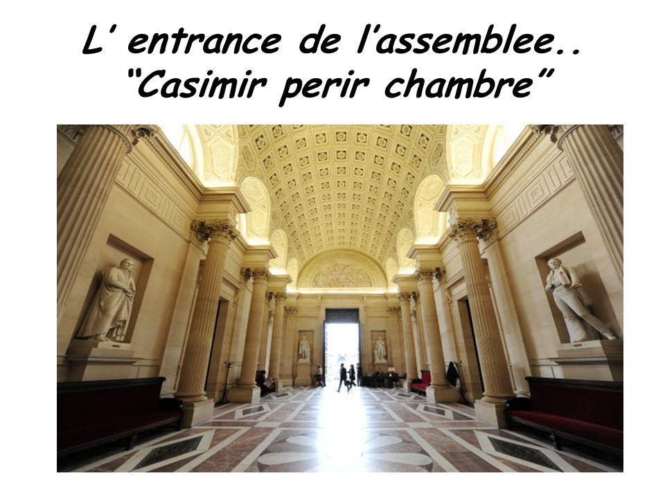 """L' entrance de l'assemblee.. """"Casimir perir chambre"""""""