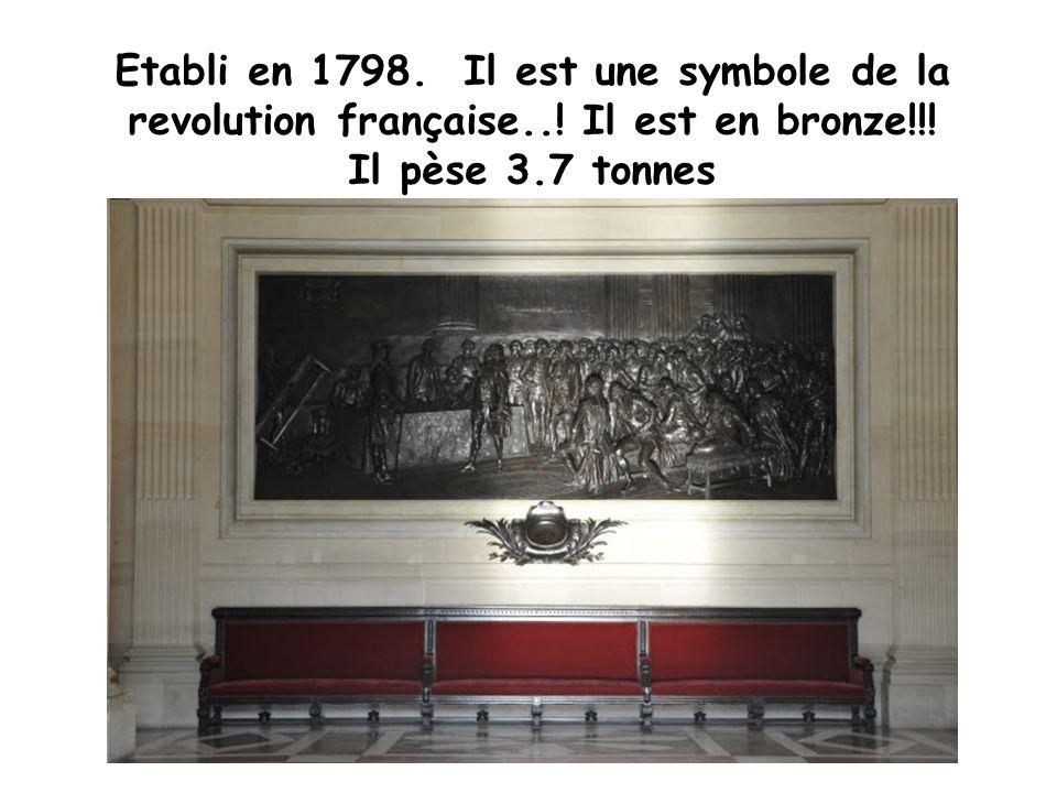 Etabli en 1798. Il est une symbole de la revolution française..! Il est en bronze!!! Il pèse 3.7 tonnes