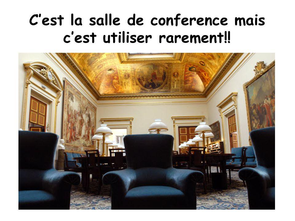 C'est la salle de conference mais c'est utiliser rarement!!