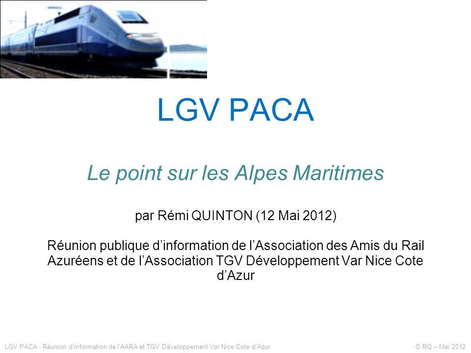 LGV PACA Le point sur les Alpes Maritimes par Rémi QUINTON (12 Mai 2012) Réunion publique d'information de l'Association des Amis du Rail Azuréens et