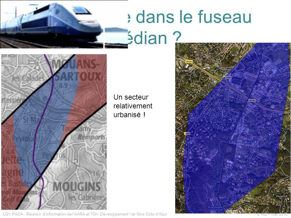 Quelle gare dans le fuseau médian ? LGV PACA : Réunion d'information de l'AARA et TGV Développement Var Nice Cote d'Azur © RQ – Mai 2012 Un secteur re