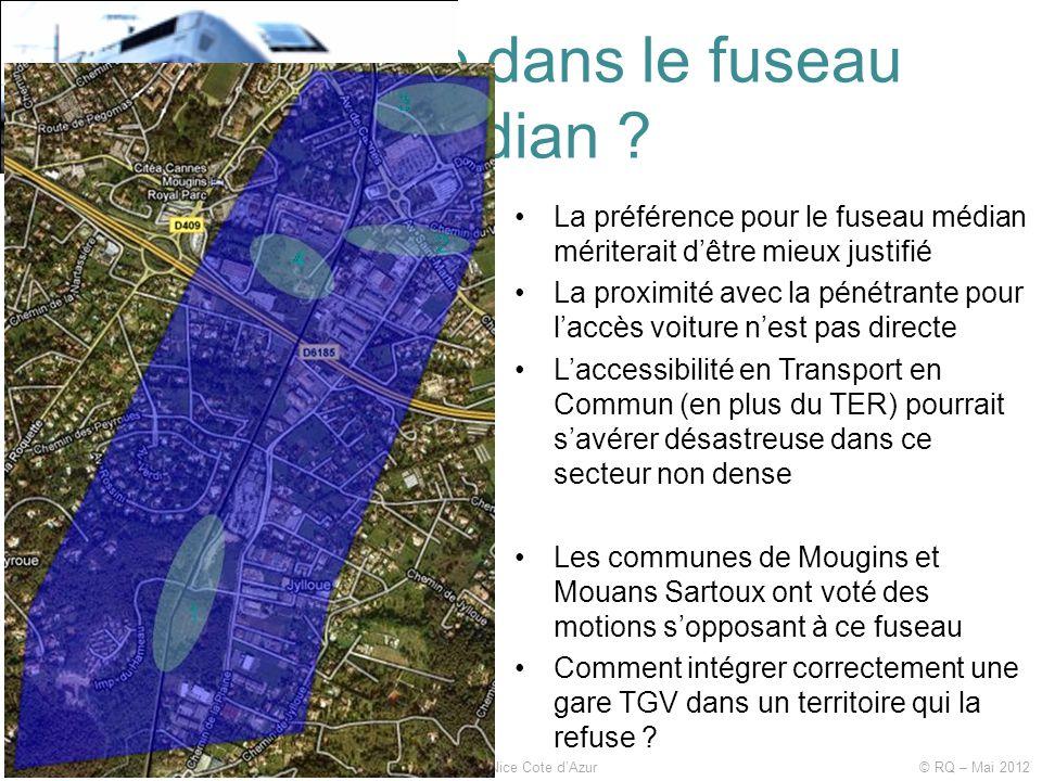 Quelle gare dans le fuseau médian ? LGV PACA : Réunion d'information de l'AARA et TGV Développement Var Nice Cote d'Azur © RQ – Mai 2012 •La préférenc