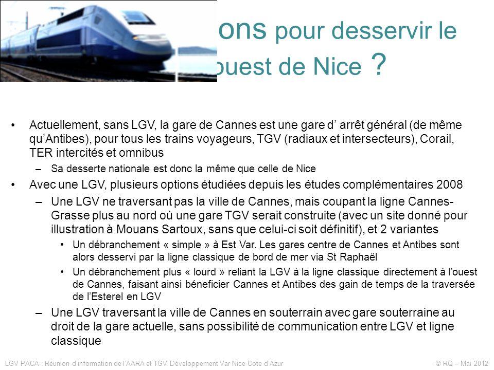 Quelles solutions pour desservir le littoral à l'ouest de Nice ? LGV PACA : Réunion d'information de l'AARA et TGV Développement Var Nice Cote d'Azur