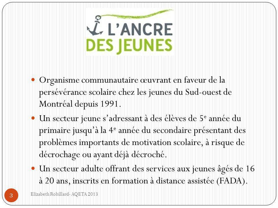  Organisme communautaire œuvrant en faveur de la persévérance scolaire chez les jeunes du Sud-ouest de Montréal depuis 1991.