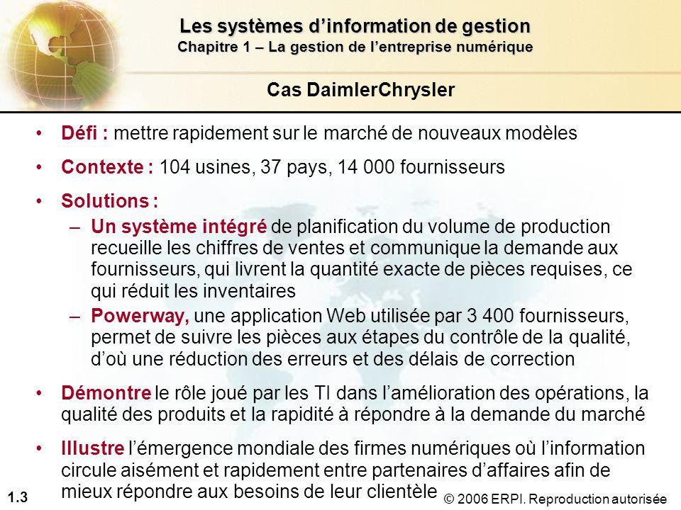 1.4 Les systèmes d'information de gestion Chapitre 1 – La gestion de l'entreprise numérique © 2006 ERPI.