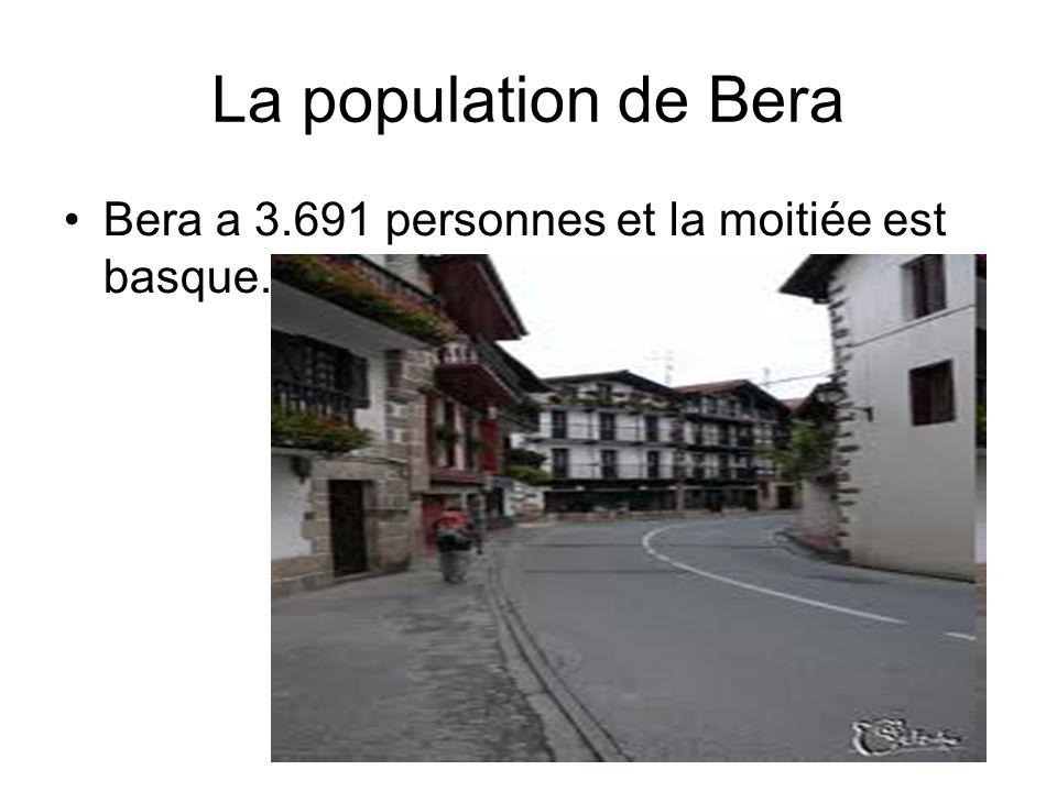 La population de Bera •Bera a 3.691 personnes et la moitiée est basque.