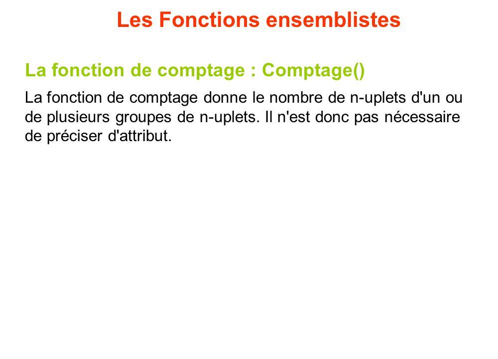 La fonction de comptage : Comptage() La fonction de comptage donne le nombre de n-uplets d'un ou de plusieurs groupes de n-uplets. Il n'est donc pas n