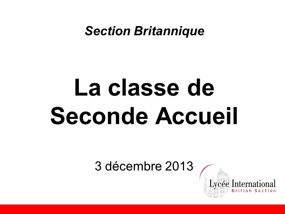 Section Britannique La classe de Seconde Accueil 3 décembre 2013