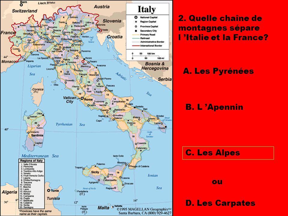 2.Quelle chaîne de montagnes sépare l 'Italie et la France.