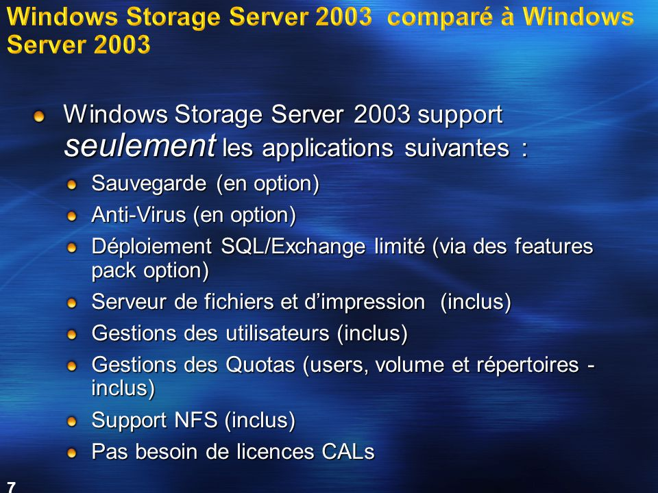 8 ~4 ans ~2 ans Mainstream Service Packs & Updates Support étendu Durée minimale de 5 ans