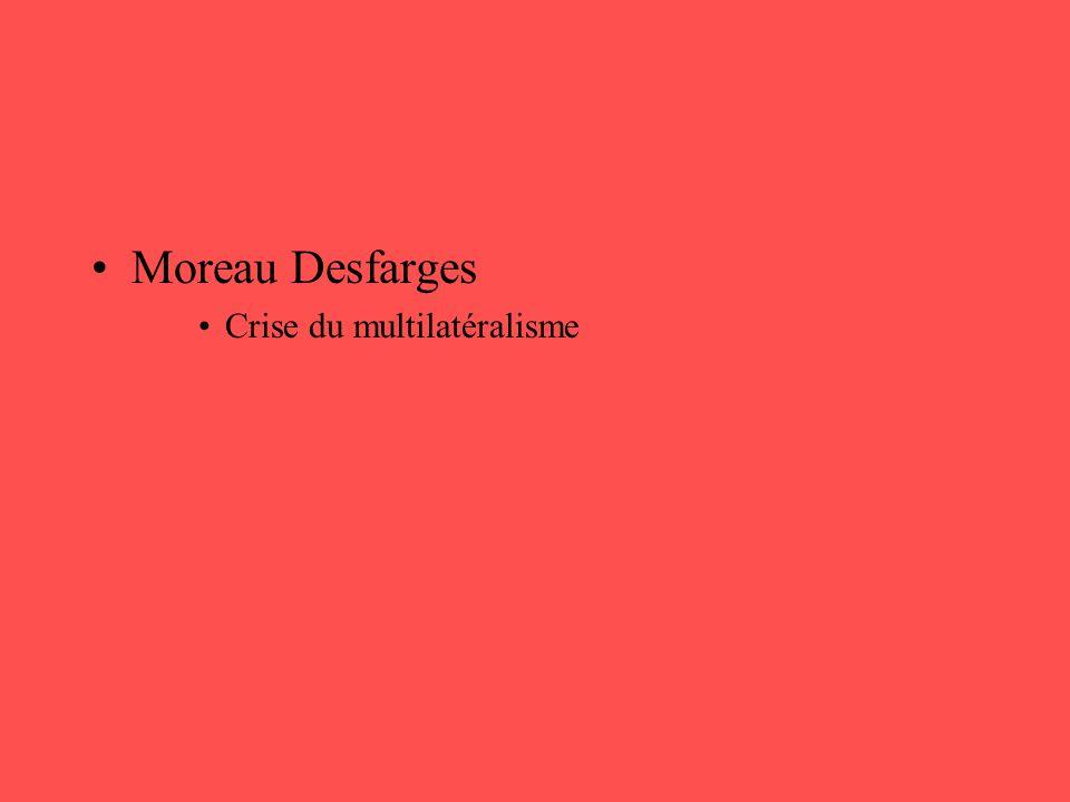 •Moreau Desfarges •Crise du multilatéralisme