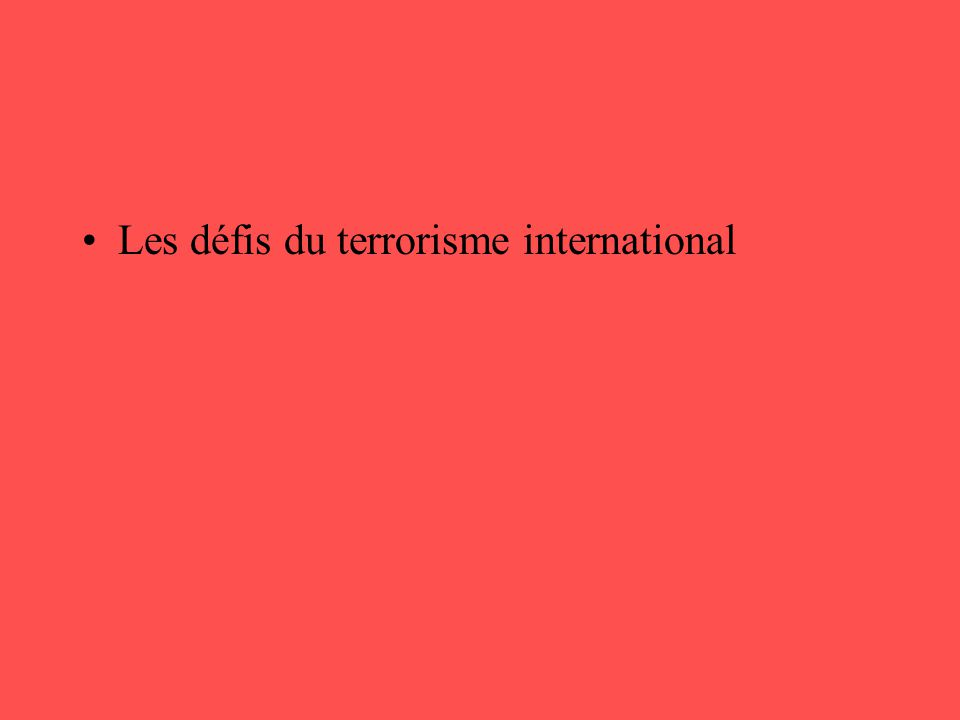 •Les défis du terrorisme international