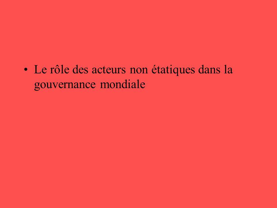 •Le rôle des acteurs non étatiques dans la gouvernance mondiale