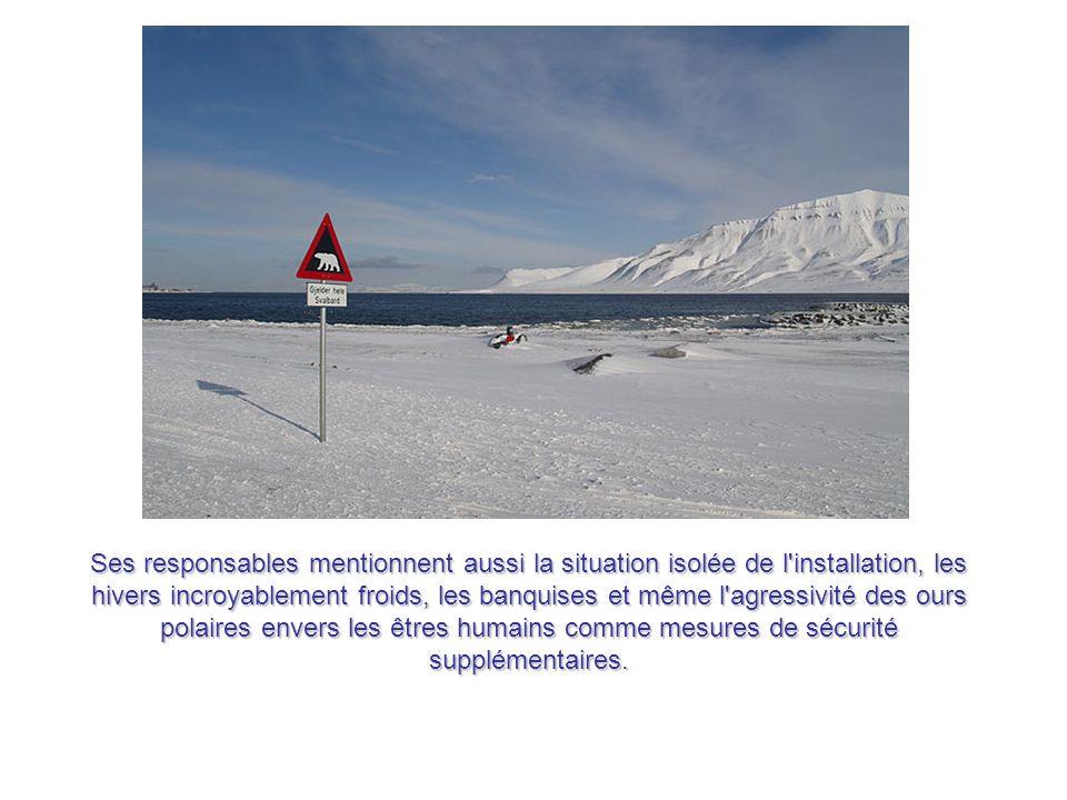 En ce qui concerne les mesures de sécurité, l installation est dotée d une porte blindée et d'un enclos de périmètre, et elle comptera sur la présence des autorités norvégiennes.