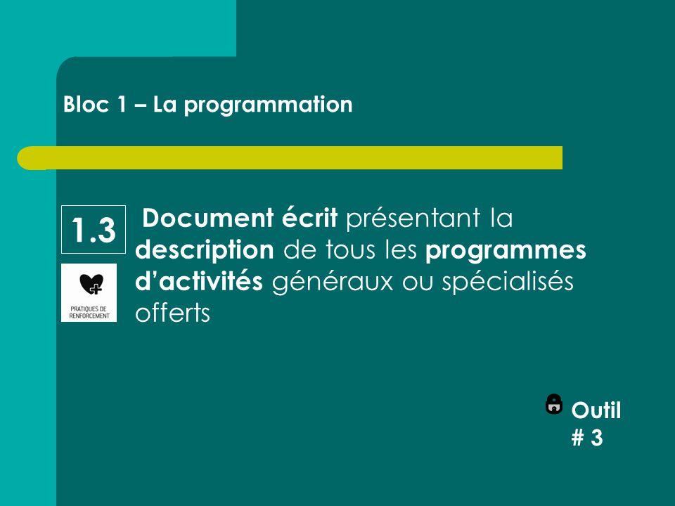 Document écrit présentant la description de tous les programmes d'activités généraux ou spécialisés offerts Outil # 3 Bloc 1 – La programmation 1.3