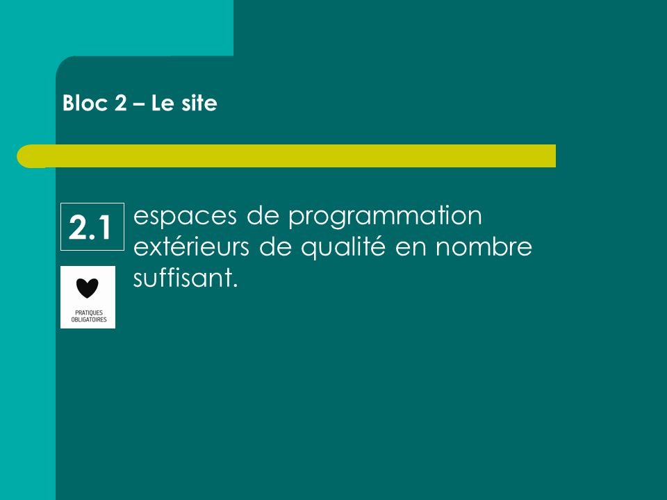 espaces de programmation extérieurs de qualité en nombre suffisant. Bloc 2 – Le site 2.1