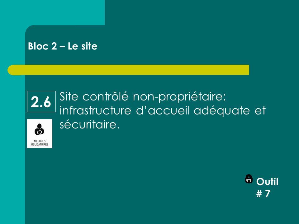 Site contrôlé non-propriétaire: infrastructure d'accueil adéquate et sécuritaire.