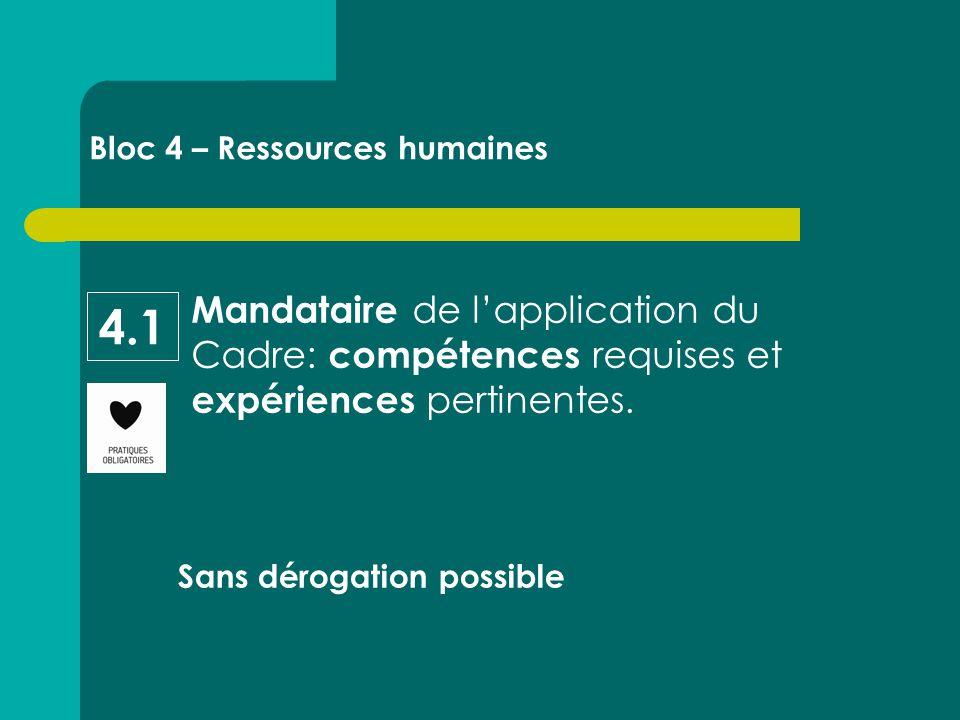Mandataire de l'application du Cadre: compétences requises et expériences pertinentes.