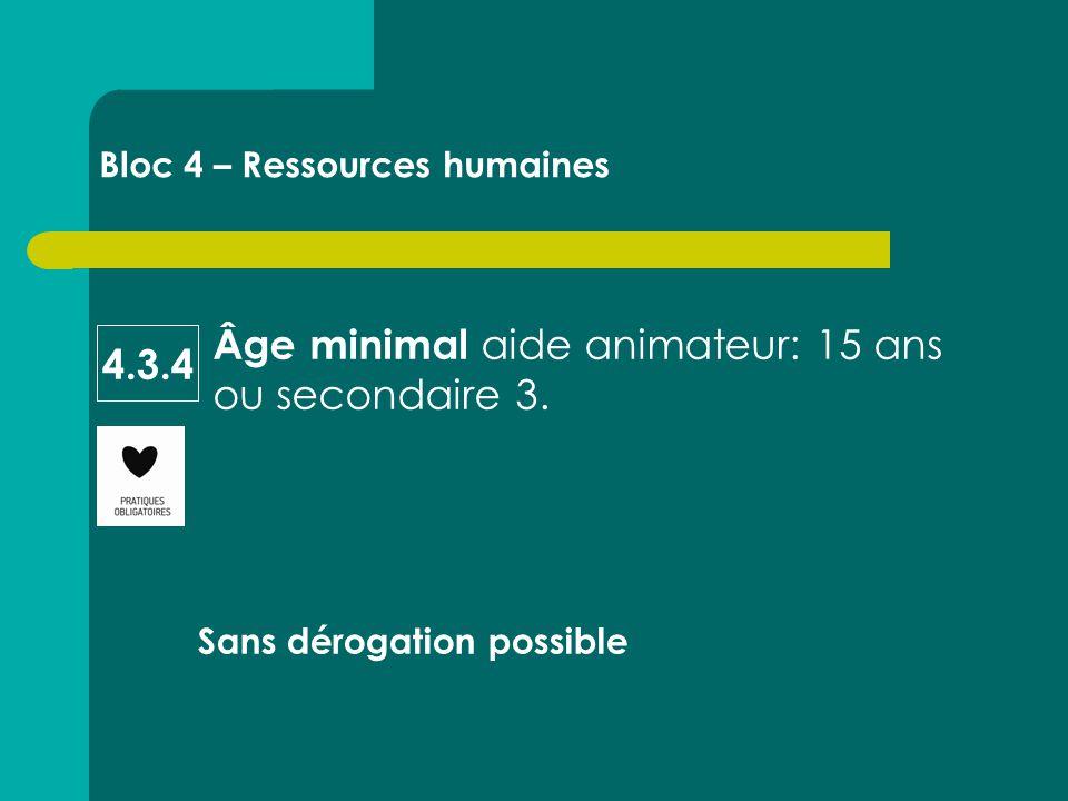 Âge minimal aide animateur: 15 ans ou secondaire 3.