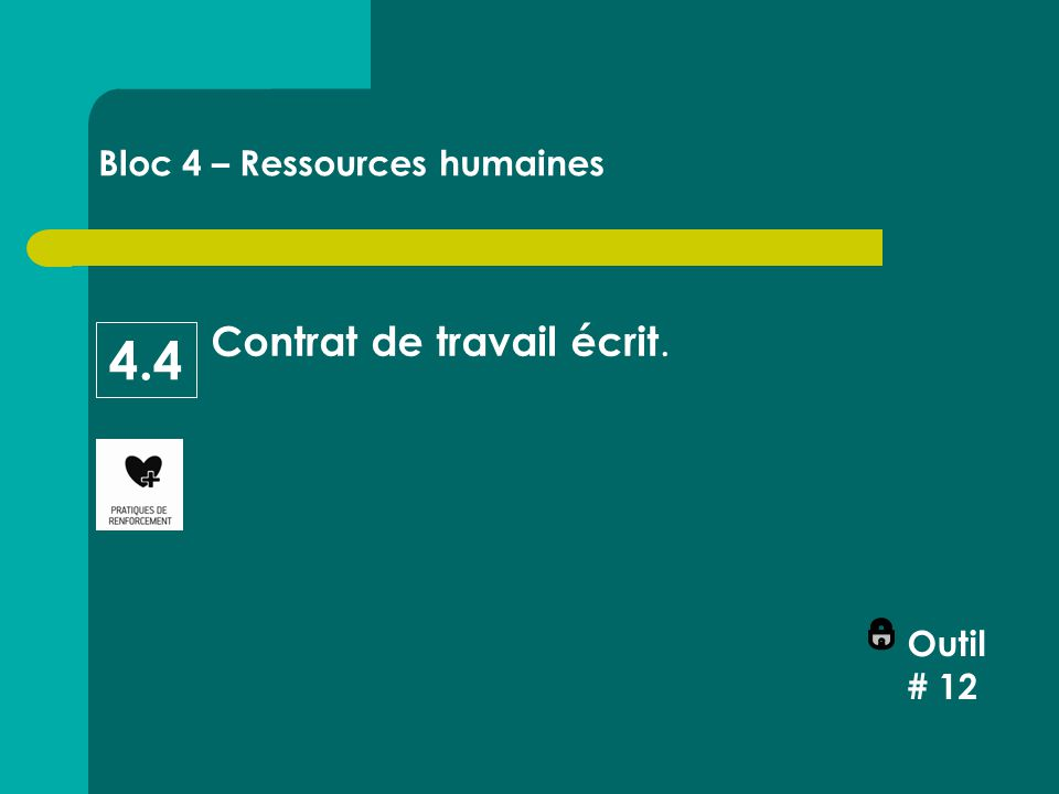 Contrat de travail écrit. Bloc 4 – Ressources humaines 4.4 Outil # 12