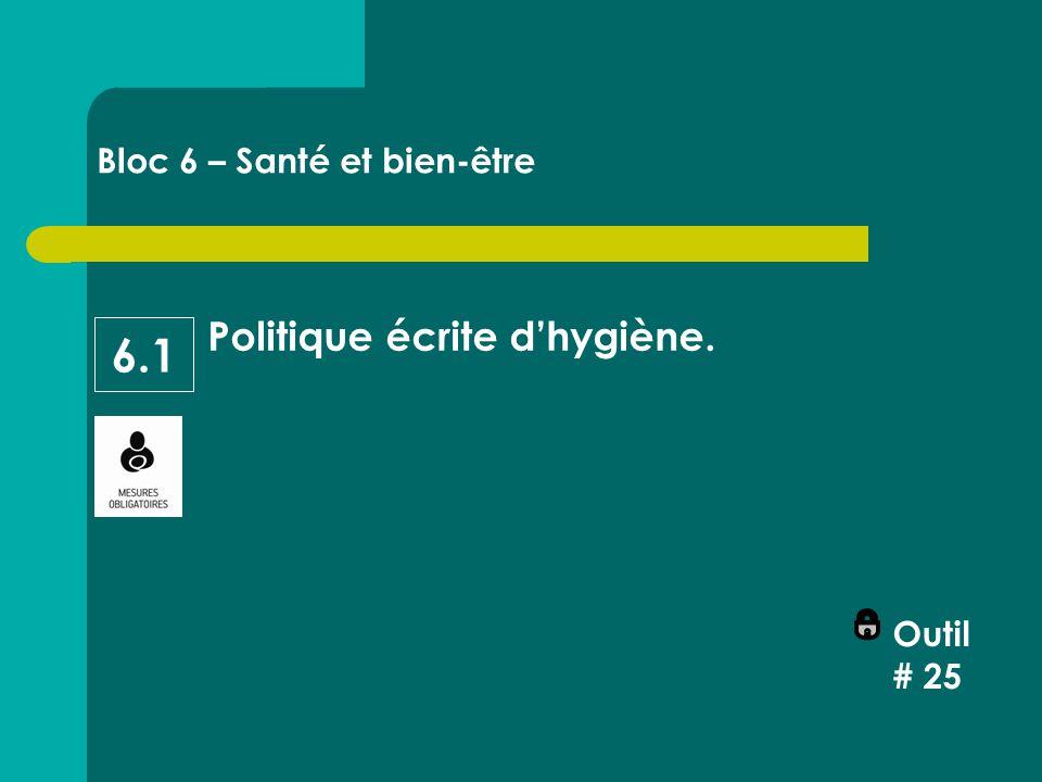 Politique écrite d'hygiène. Outil # 25 Bloc 6 – Santé et bien-être 6.1