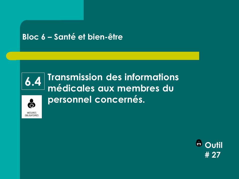 Transmission des informations médicales aux membres du personnel concernés.