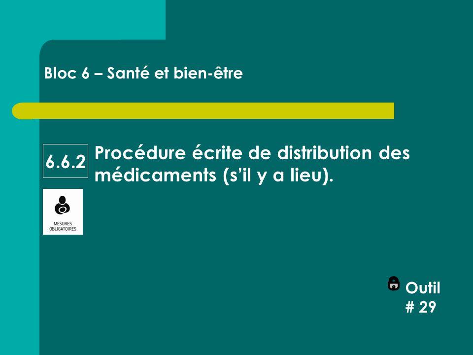 Procédure écrite de distribution des médicaments (s'il y a lieu).