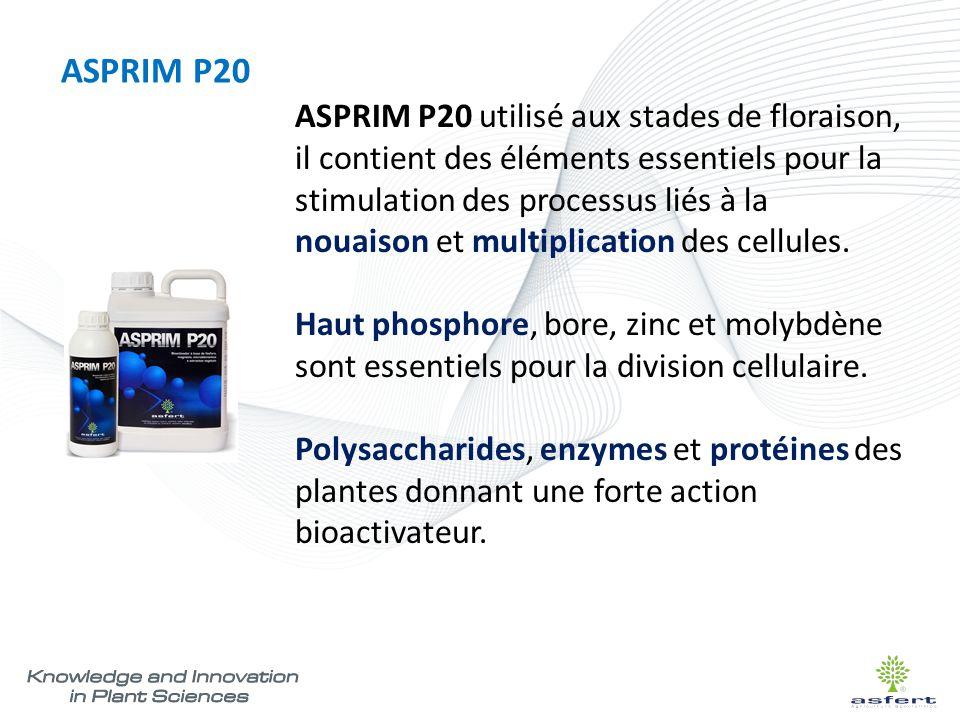 ASPRIM P20 ASPRIM P20 utilisé aux stades de floraison, il contient des éléments essentiels pour la stimulation des processus liés à la nouaison et mul