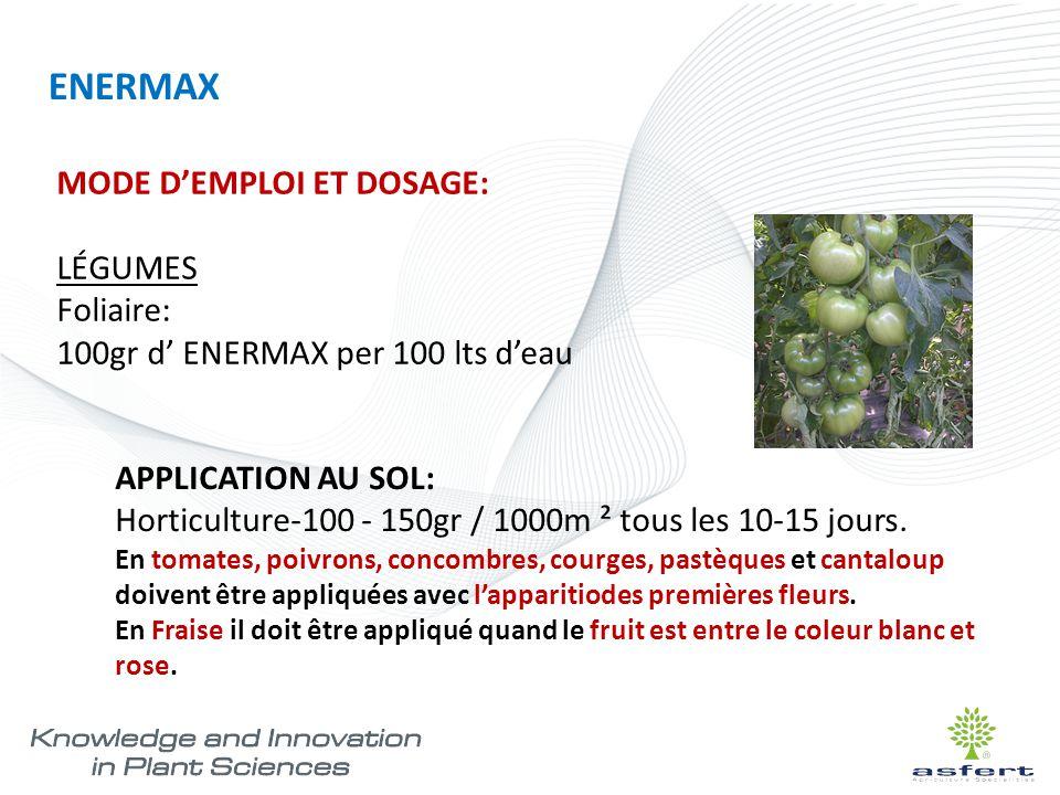 MODE D'EMPLOI ET DOSAGE: LÉGUMES Foliaire: 100gr d' ENERMAX per 100 lts d'eau APPLICATION AU SOL: Horticulture-100 - 150gr / 1000m ² tous les 10-15 jo