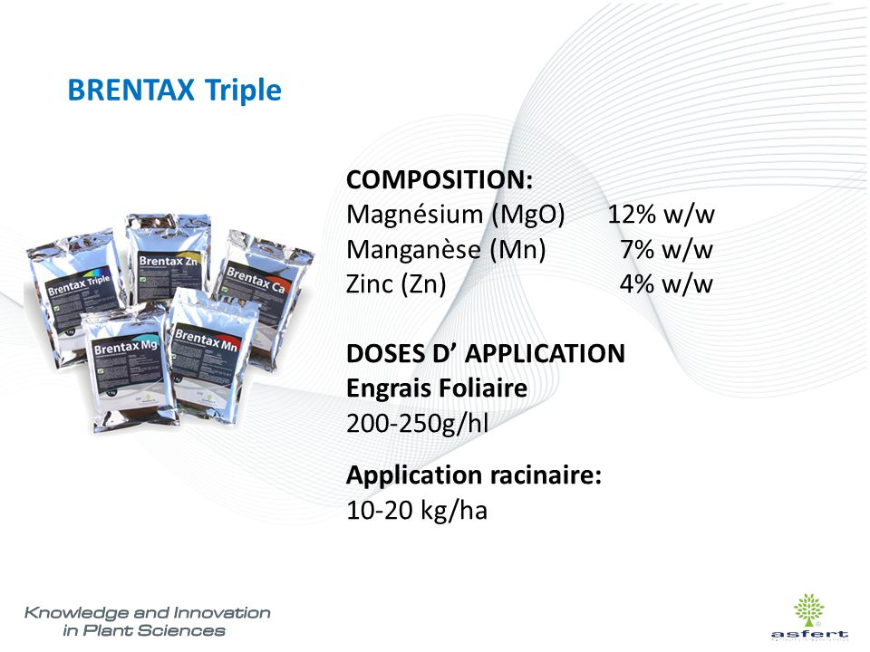 BRENTAX Triple COMPOSITION: Magnésium (MgO) 12% w/w Manganèse (Mn) 7% w/w Zinc (Zn) 4% w/w DOSES D' APPLICATION Engrais Foliaire 200-250g/hl Applicati