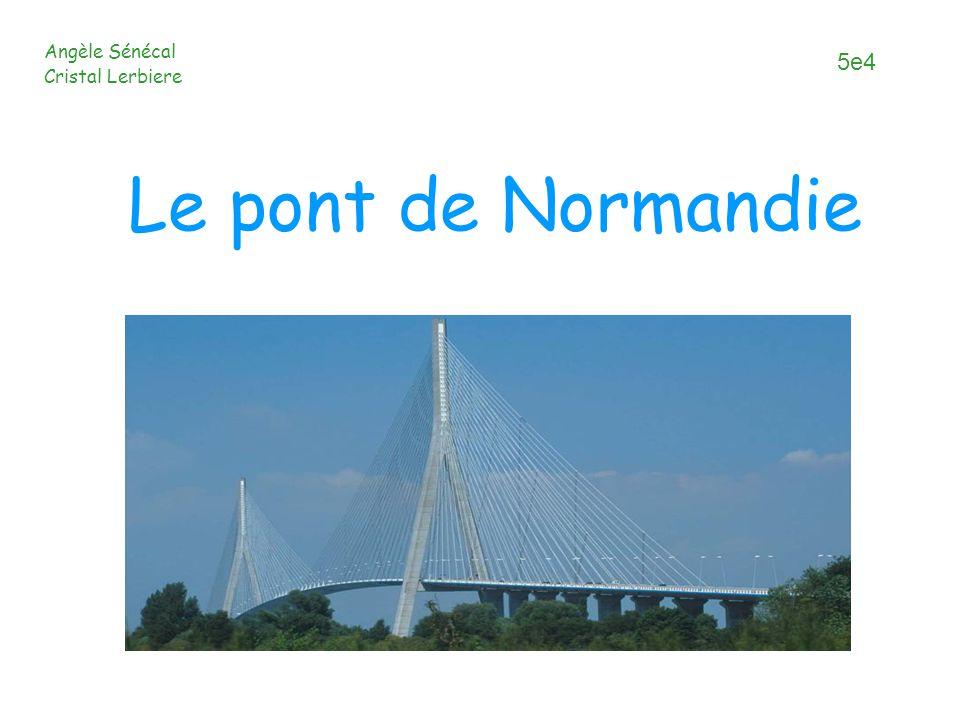 Le pont de Normandie Angèle Sénécal Cristal Lerbiere 5e4