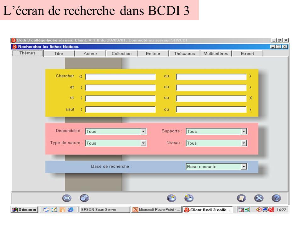 La recherche dans BCDI 3 8 onglets 3 pavés Pavé jaune : Équation de recherche Pavé rose : Disponibilité, type de nature, supports, niveau Pavé bleu : Base de recherche