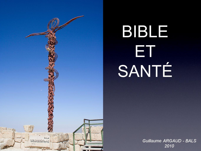BIBLE ET SANTÉ Guillaume ARGAUD - BALS 2010