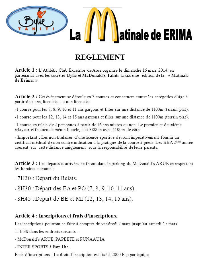REGLEMENT Article 1 : L'Athlétic Club Excelsior de Arue organise le dimanche 16 mars 2014, en partenariat avec les sociétés Bylie et McDonald's Tahiti