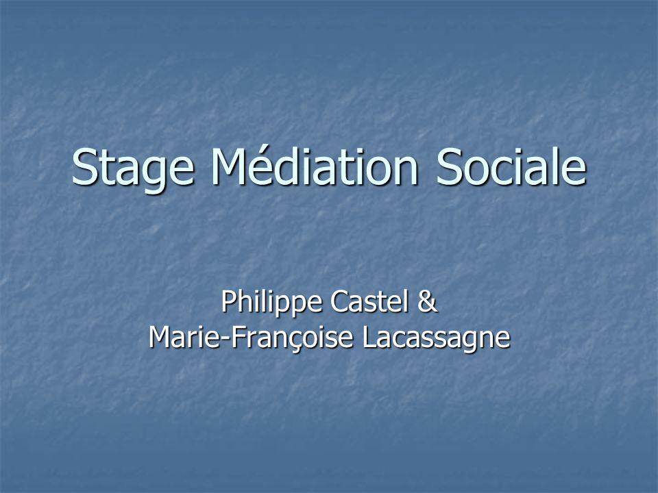 Stage Médiation Sociale Philippe Castel & Marie-Françoise Lacassagne