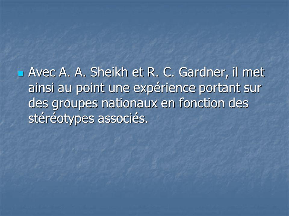  Avec A. A. Sheikh et R. C. Gardner, il met ainsi au point une expérience portant sur des groupes nationaux en fonction des stéréotypes associés.