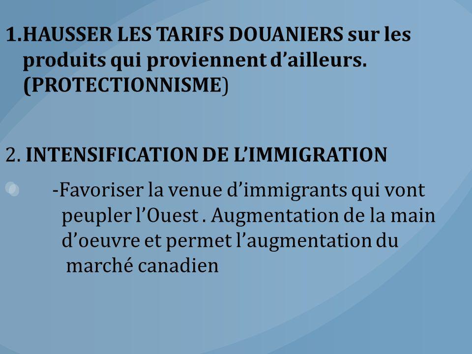 3.DÉVELOPPEMENT DES CHEMINS DE FER -Relier les provinces entre elles et créer un marché intérieur.