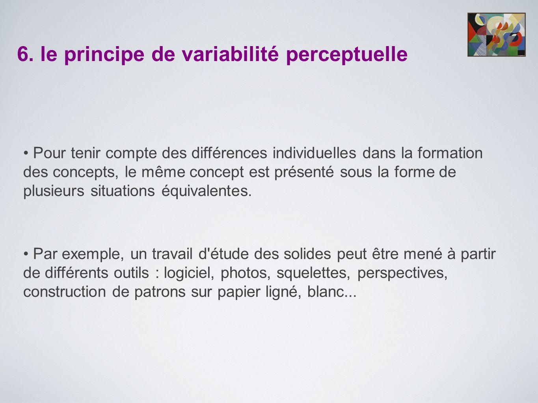 • Pour tenir compte des différences individuelles dans la formation des concepts, le même concept est présenté sous la forme de plusieurs situations é