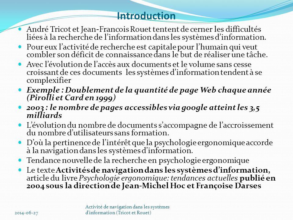 Introduction  André Tricot et Jean-Francois Rouet tentent de cerner les difficultés liées à la recherche de l'information dans les systèmes d'information.