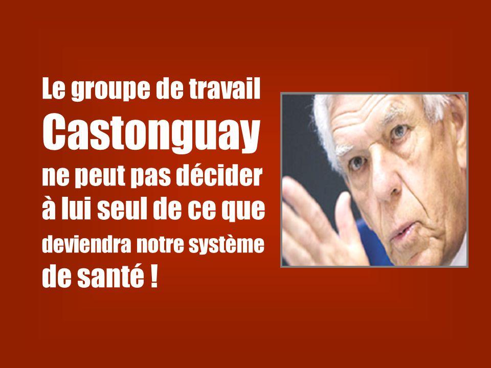 Le groupe de travail Castonguay ne peut pas décider à lui seul de ce que deviendra notre système de santé !