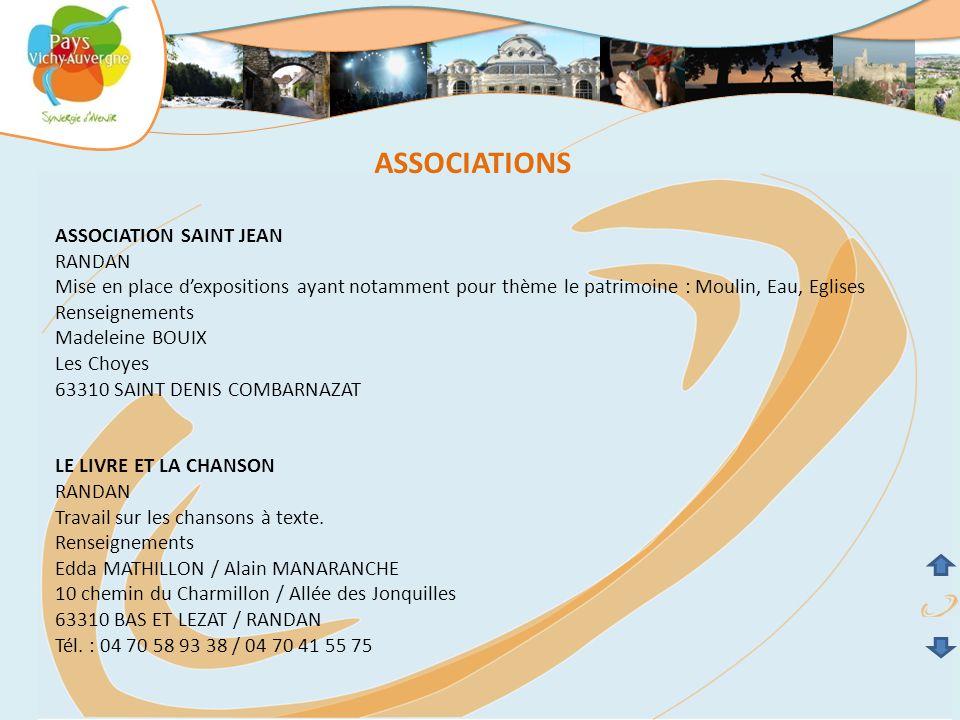 ASSOCIATIONS ASSOCIATION SAINT JEAN RANDAN Mise en place d'expositions ayant notamment pour thème le patrimoine : Moulin, Eau, Eglises Renseignements